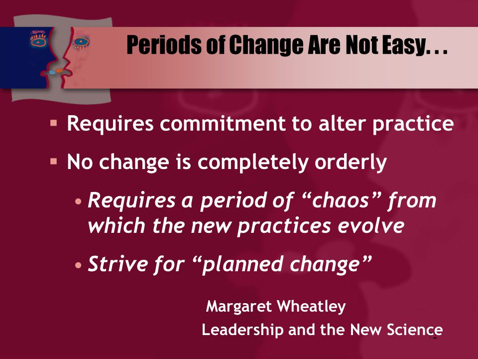 Periods of Change Are Not Easy. . .