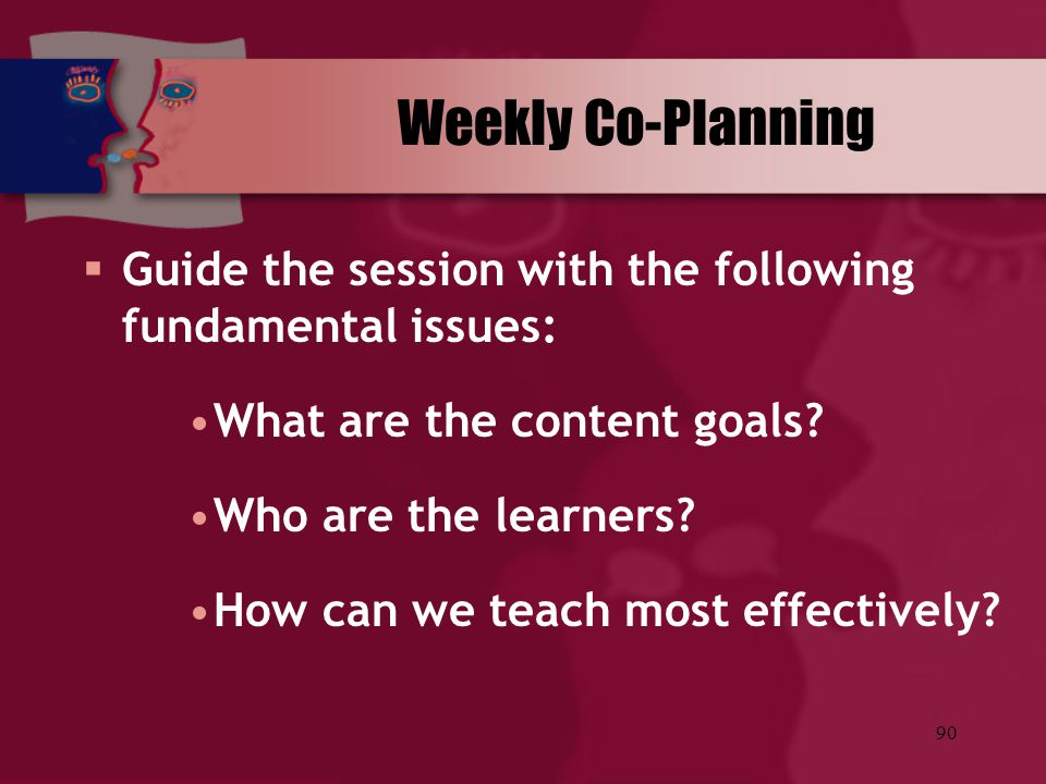 Weekly Co-Planning Guide the session with the following fundamental issues: What are the content goals