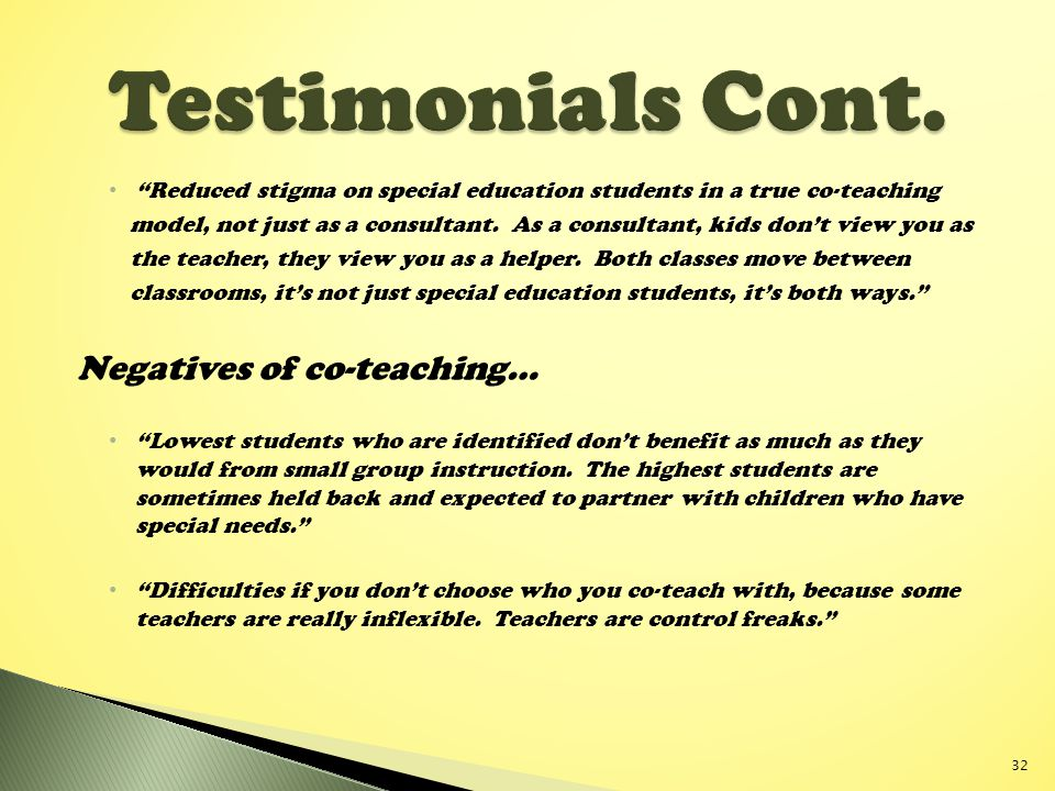 Testimonials Cont. Negatives of co-teaching…