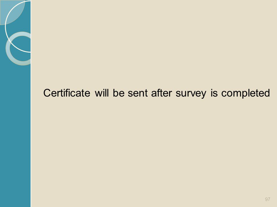 Certificate will be sent after survey is completed