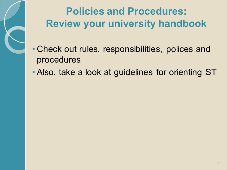 Policies and Procedures: Review your university handbook