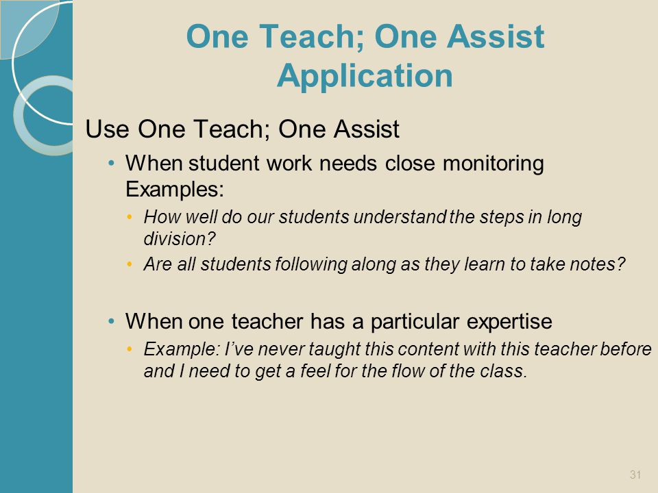 One Teach; One Assist Application