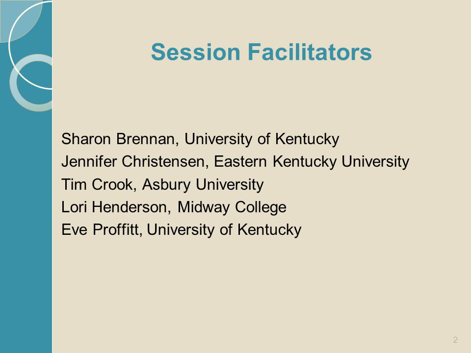 Session Facilitators Sharon Brennan, University of Kentucky