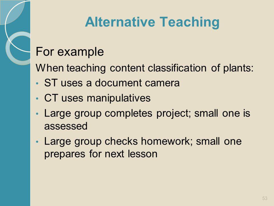 Alternative Teaching For example