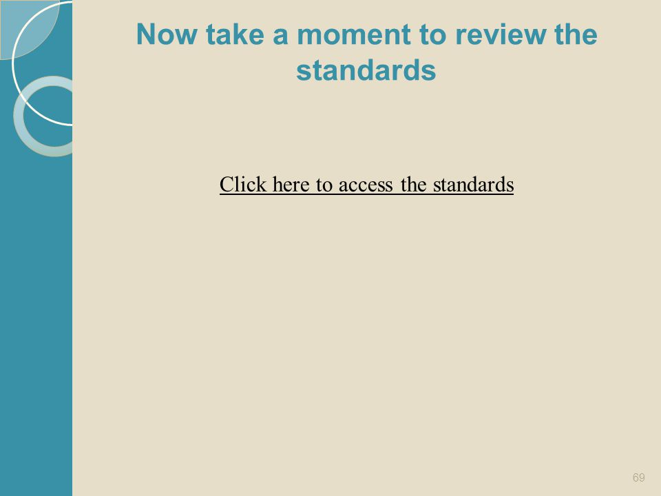 Now take a moment to review the standards