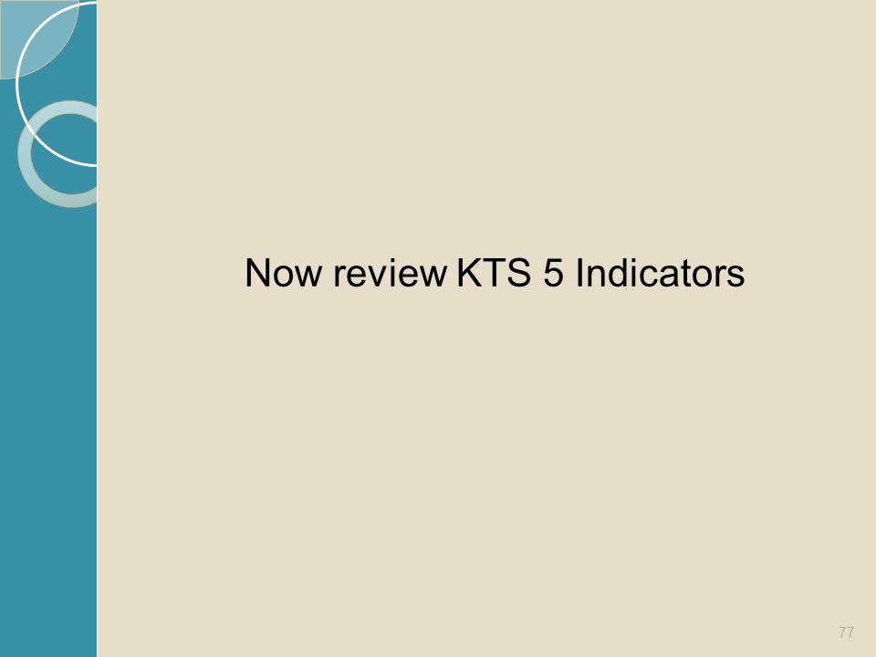 Now review KTS 5 Indicators