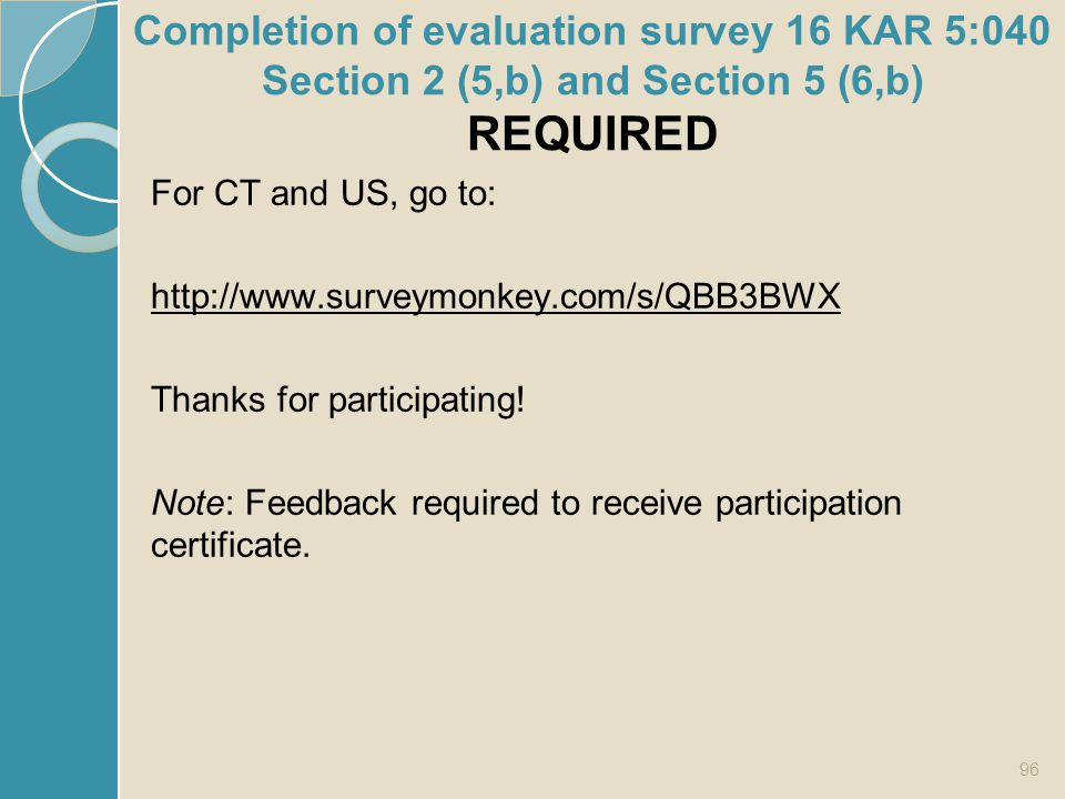 Completion of evaluation survey 16 KAR 5:040 Section 2 (5,b) and Section 5 (6,b) REQUIRED