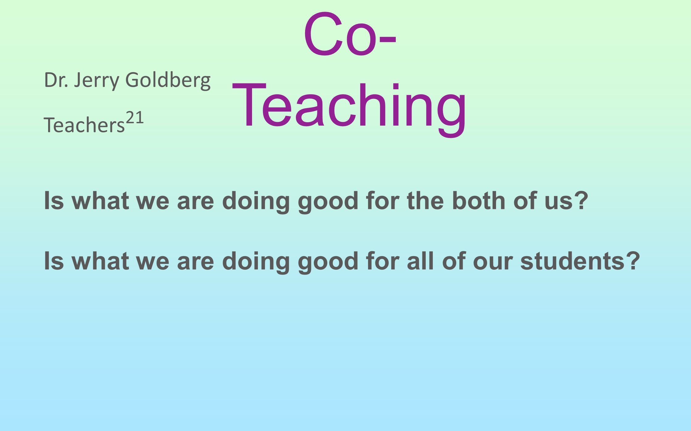 Co-Teaching Is what we are doing good for the both of us