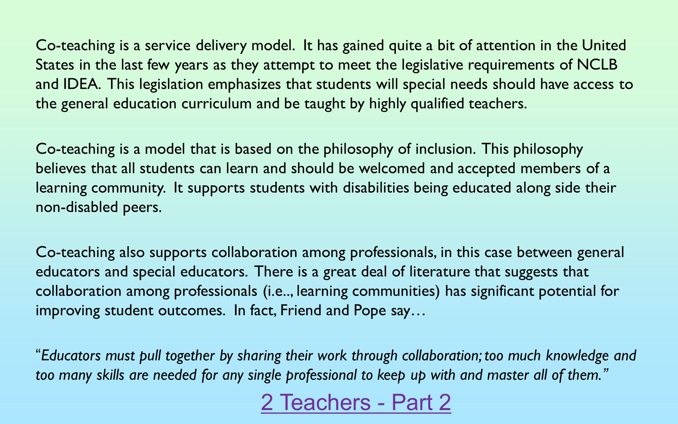 Co-teaching is a service delivery model