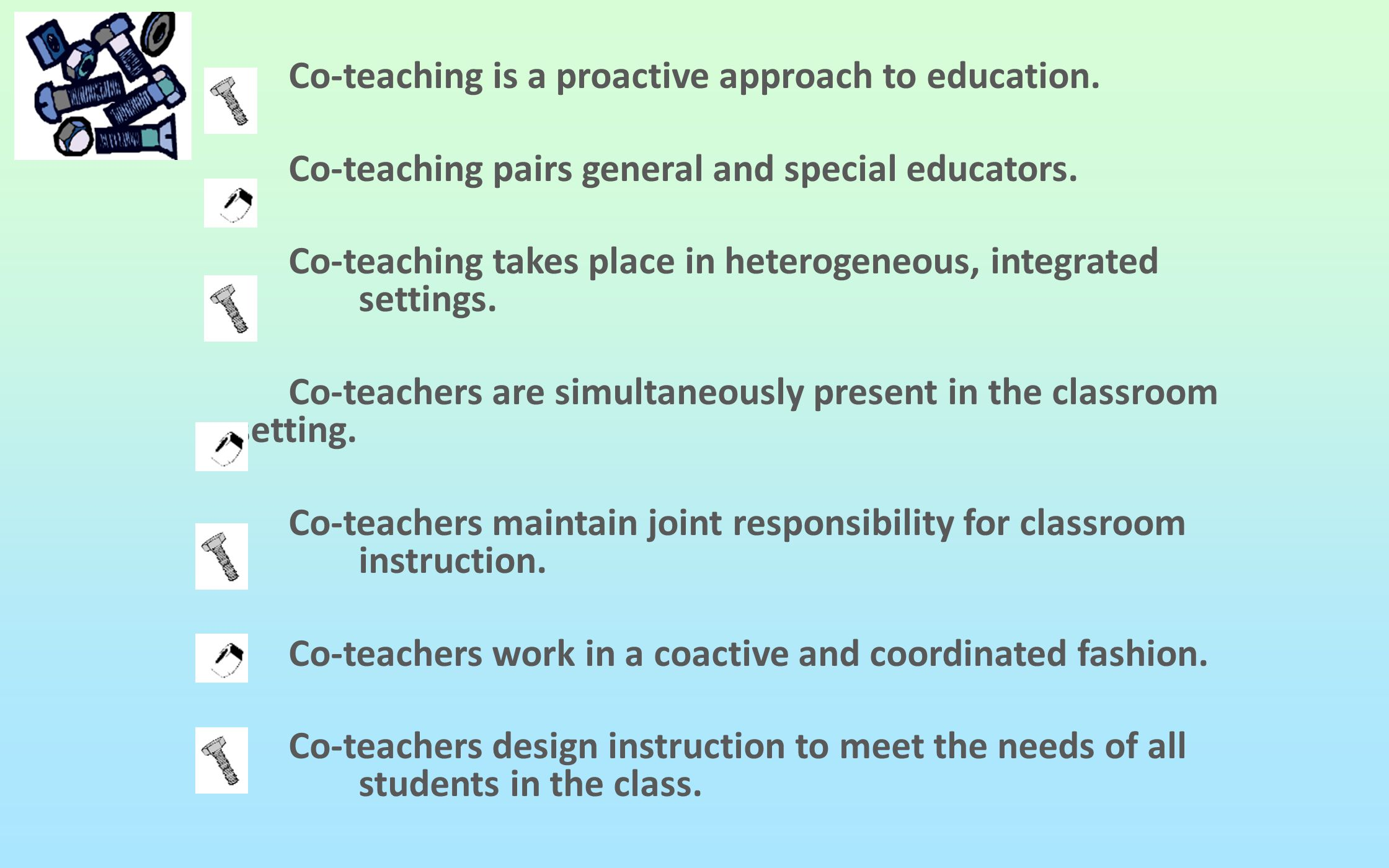 Co-teaching is a proactive approach to education