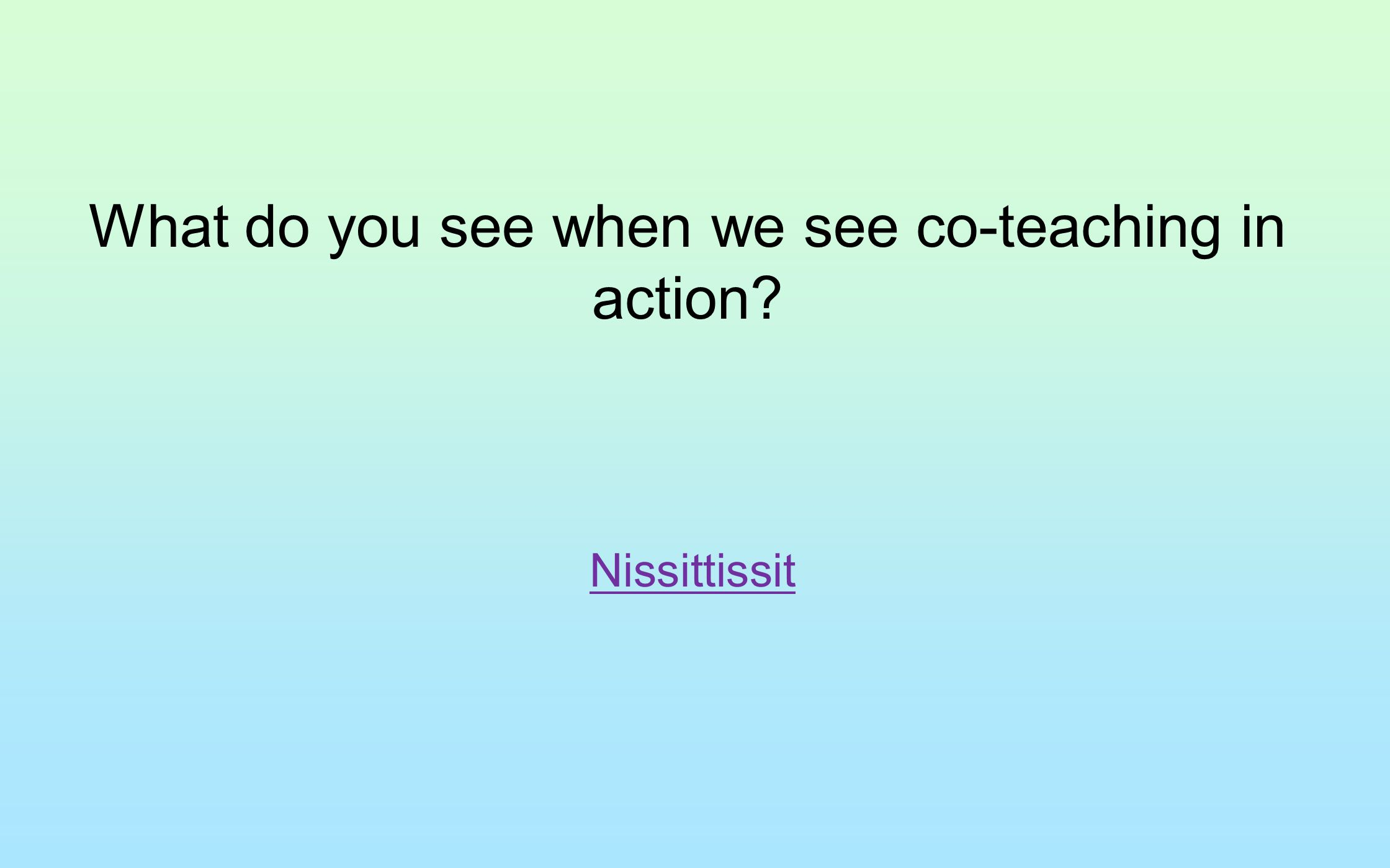 What do you see when we see co-teaching in action
