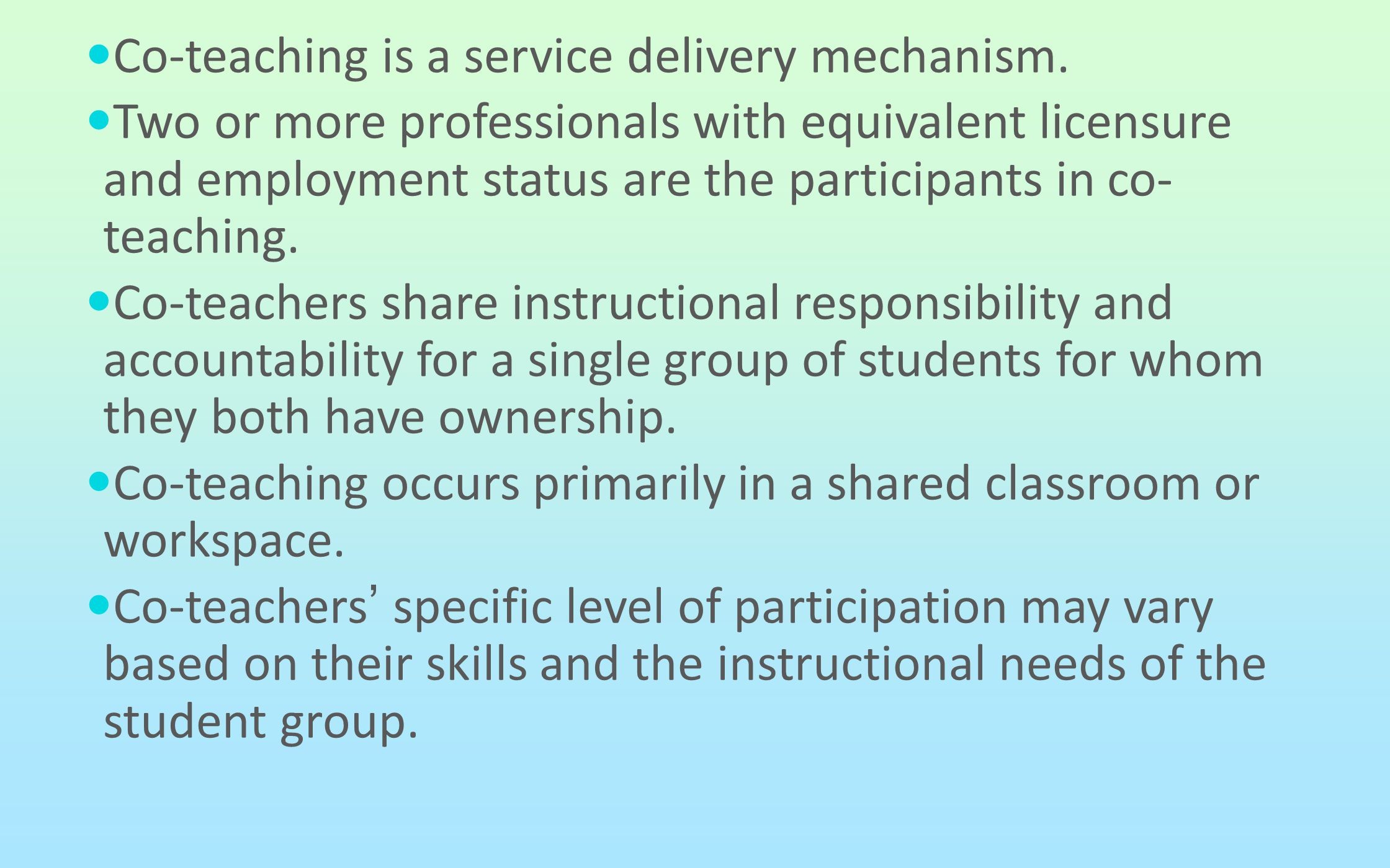Co-teaching is a service delivery mechanism.