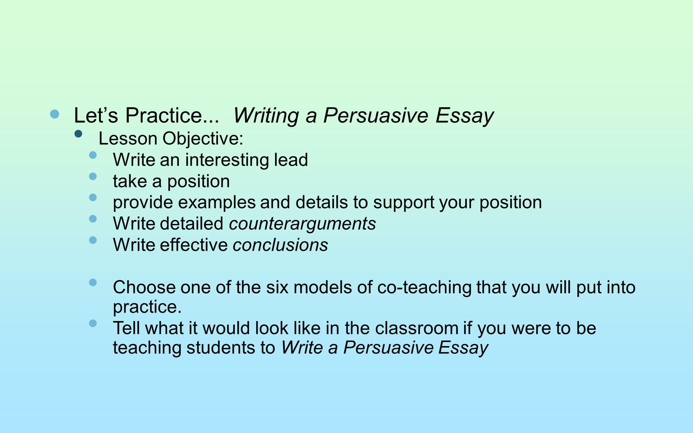 Let's Practice... Writing a Persuasive Essay