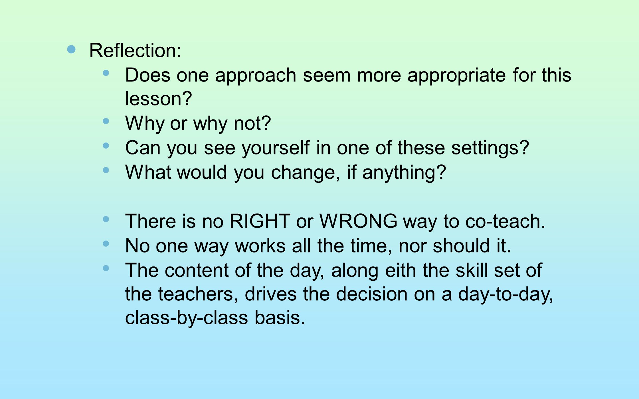 Reflection: Does one approach seem more appropriate for this lesson Why or why not Can you see yourself in one of these settings