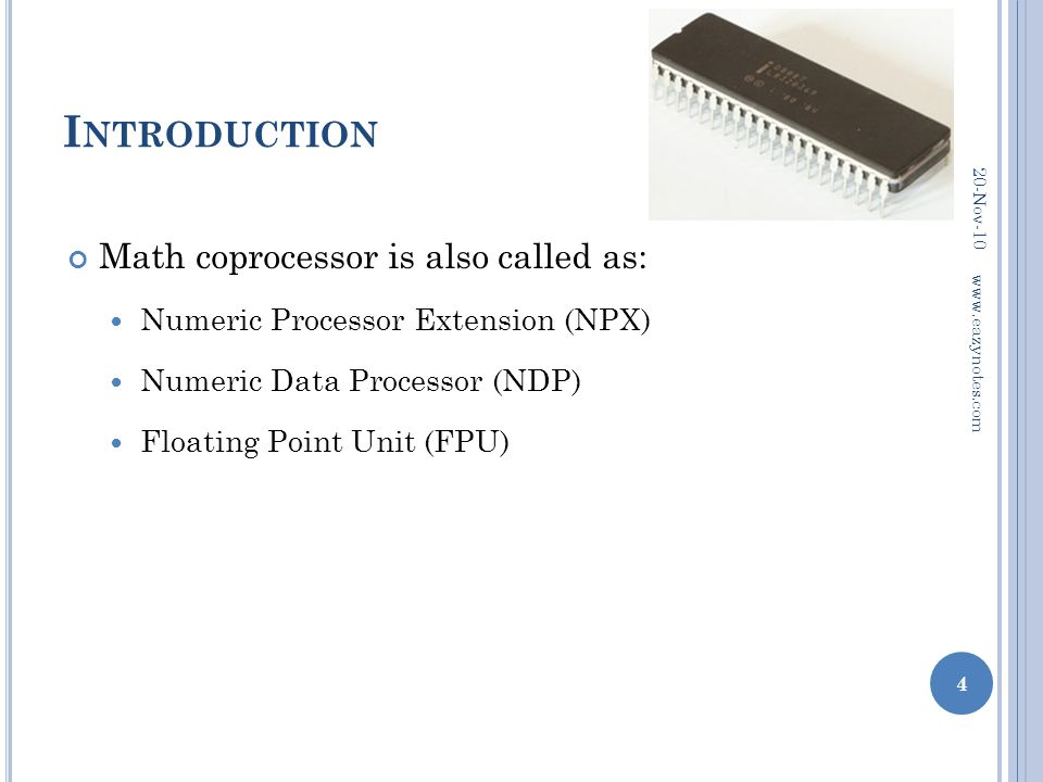Introduction Math coprocessor is also called as: