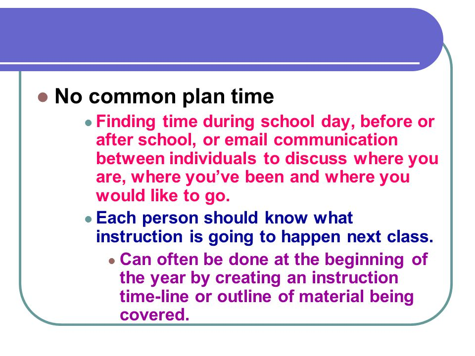 Solution to… No common plan time