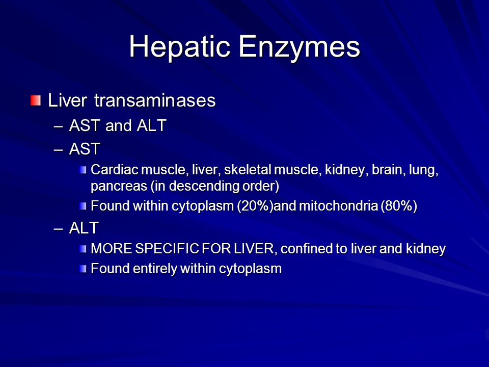 Hepatic Enzymes Liver transaminases AST and ALT AST ALT