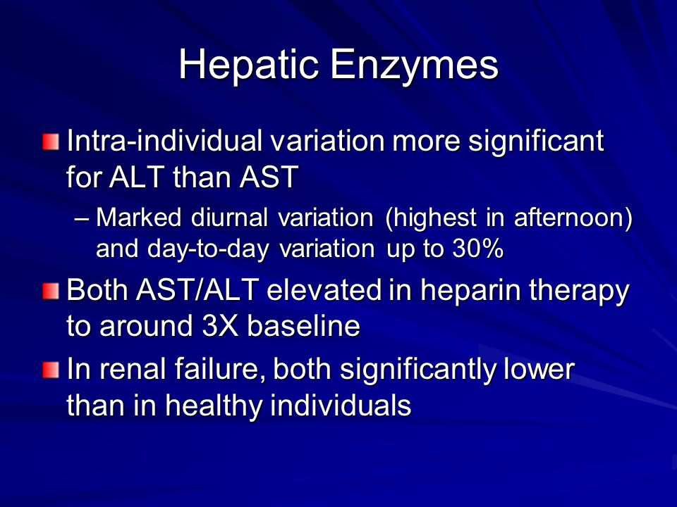 Hepatic Enzymes Intra-individual variation more significant for ALT than AST.