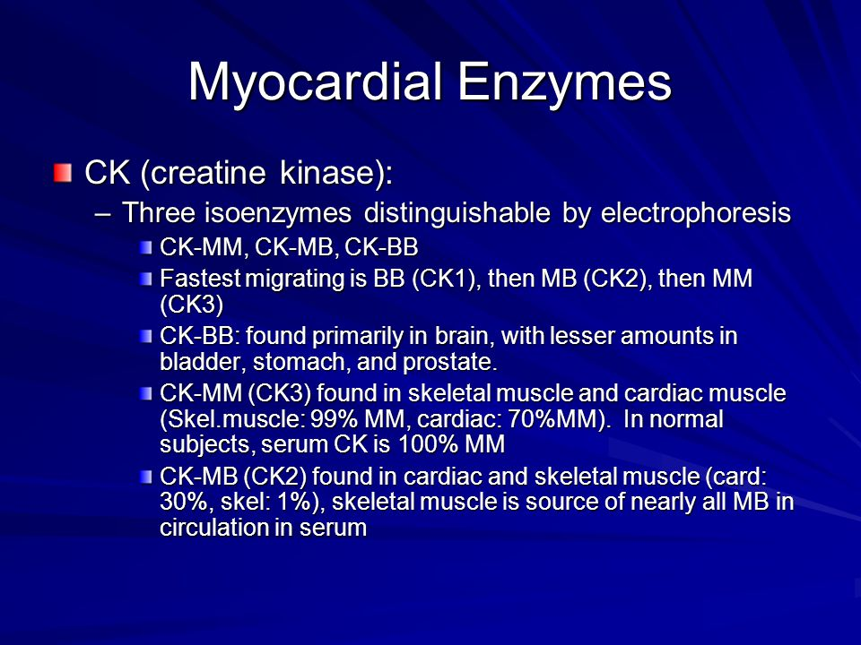 Myocardial Enzymes CK (creatine kinase):