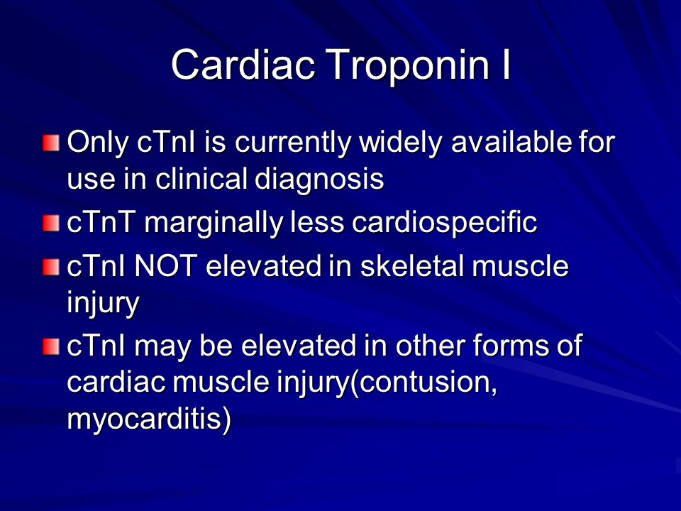 Cardiac Troponin I Only cTnI is currently widely available for use in clinical diagnosis. cTnT marginally less cardiospecific.