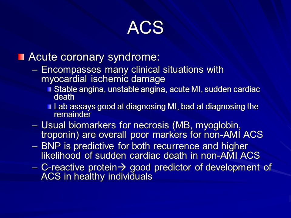 ACS Acute coronary syndrome: