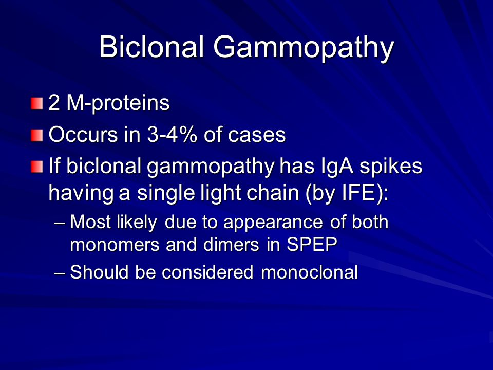 Biclonal Gammopathy 2 M-proteins Occurs in 3-4% of cases