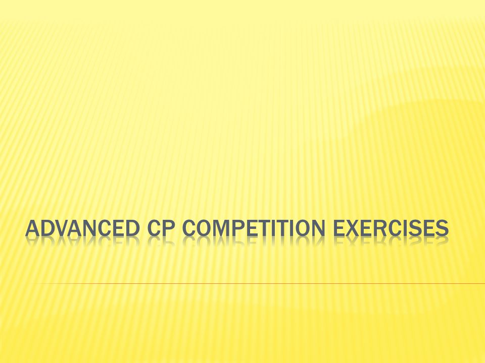 Advanced cp competition exercises