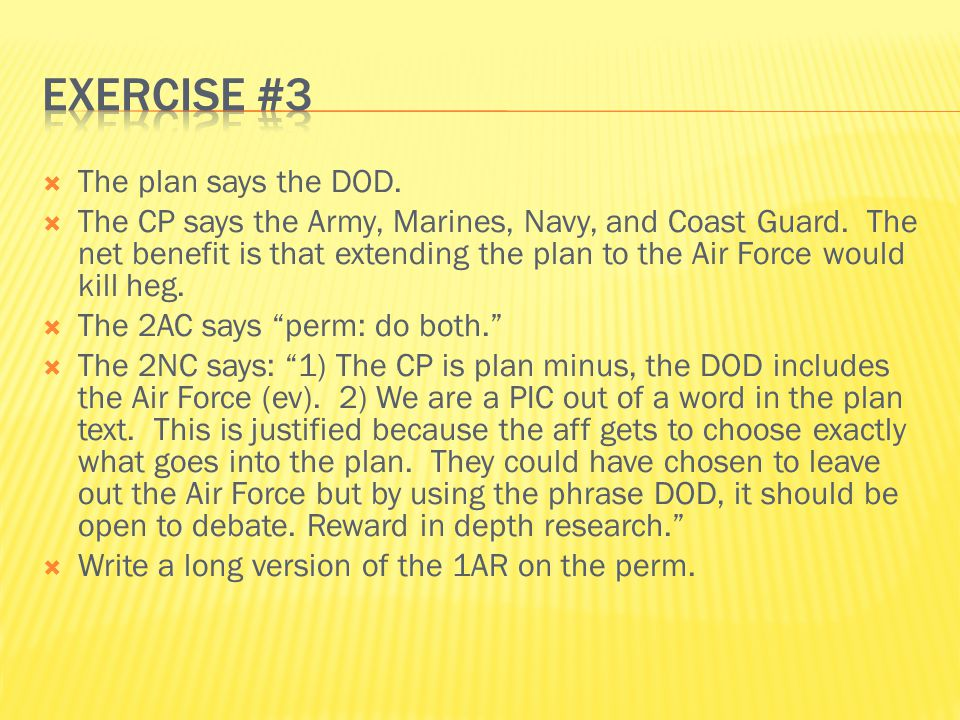 Exercise #3 The plan says the DOD.