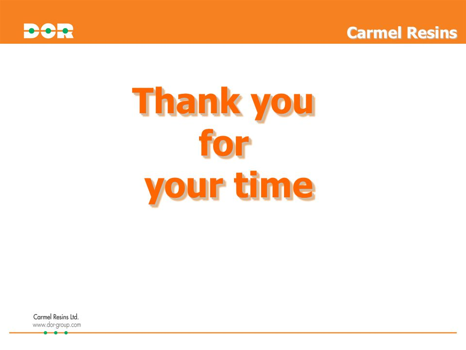 Carmel Resins Thank you for your time 29