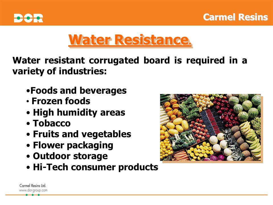Water Resistance. Carmel Resins