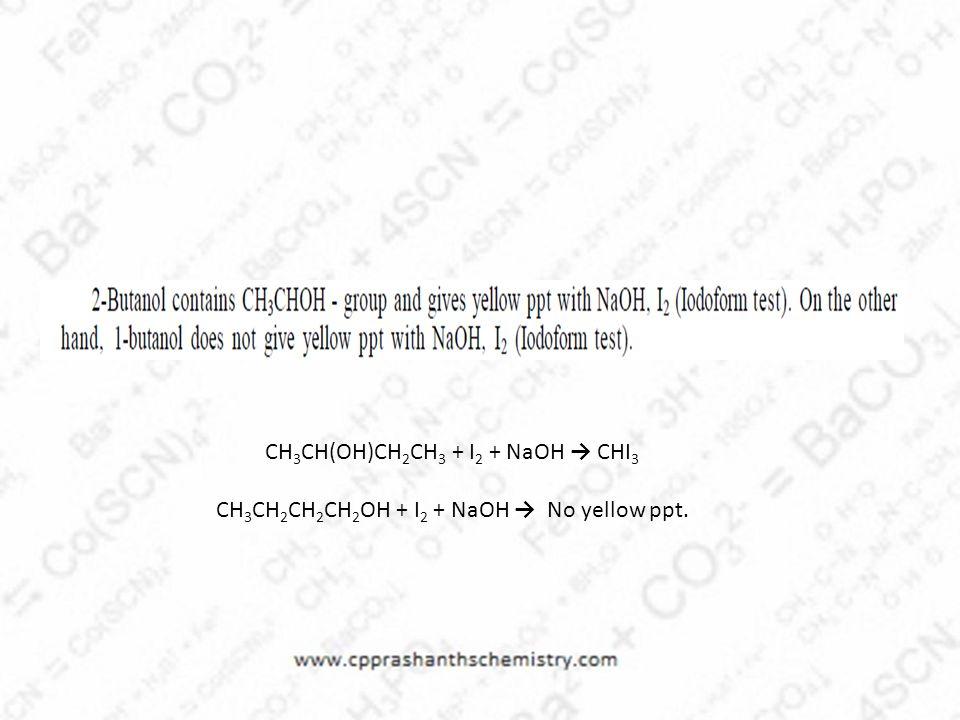 CH3CH(OH)CH2CH3 + I2 + NaOH → CHI3