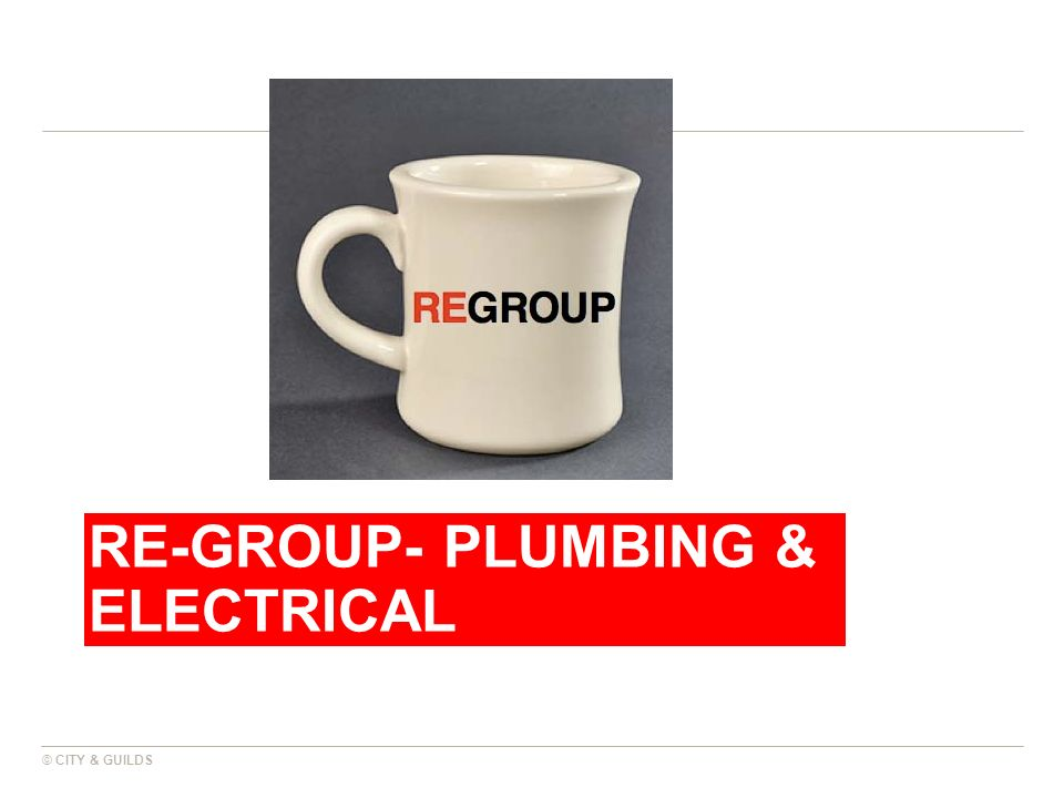 Re-group- Plumbing & electrical