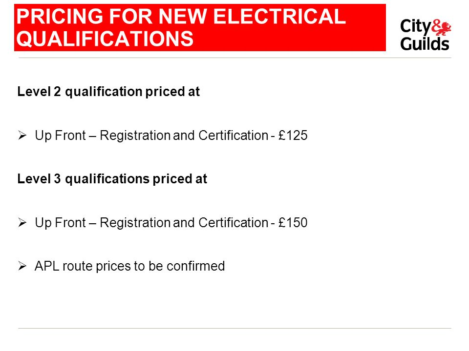 PRICING FOR NEW ELECTRICAL QUALIFICATIONS