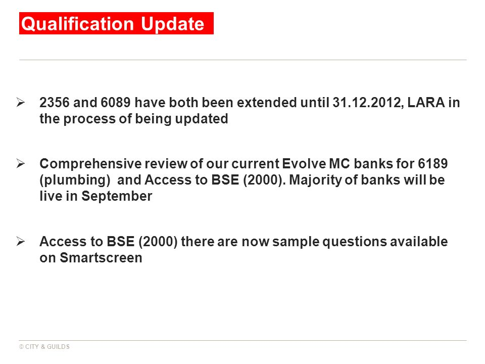 Qualification Update 2356 and 6089 have both been extended until 31.12.2012, LARA in the process of being updated.