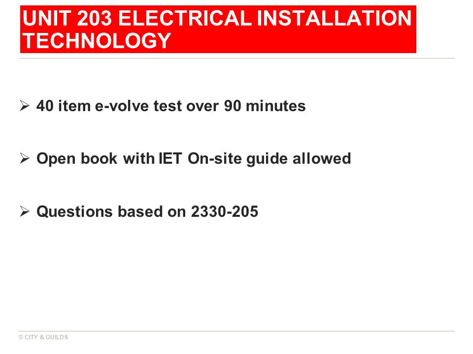 UNIT 203 ELECTRICAL INSTALLATION TECHNOLOGY