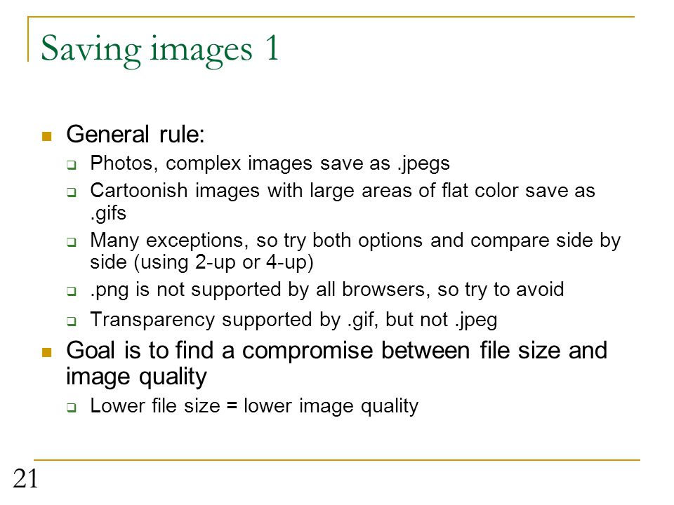 Saving images 1 General rule: