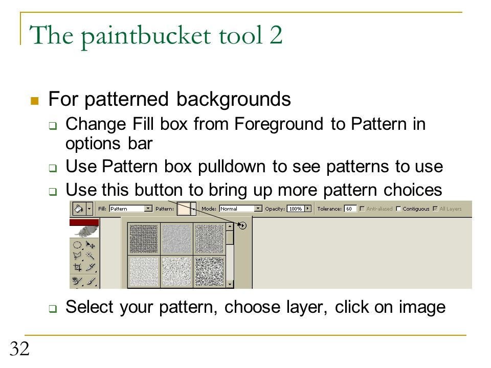 The paintbucket tool 2 For patterned backgrounds