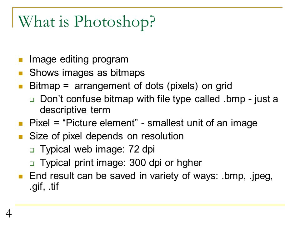 What is Photoshop Image editing program Shows images as bitmaps