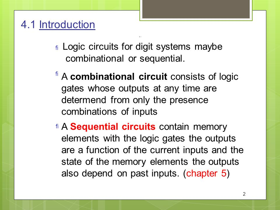 4.1 Introduction Logic circuits for digit systems maybe