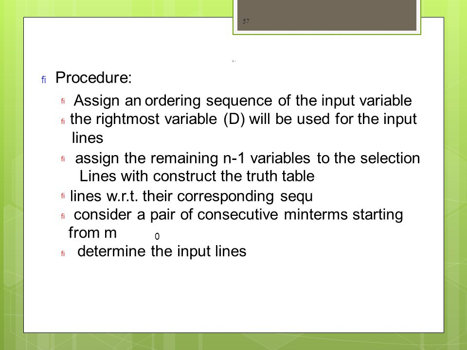 Procedure: Assign an ordering sequence of the input variable