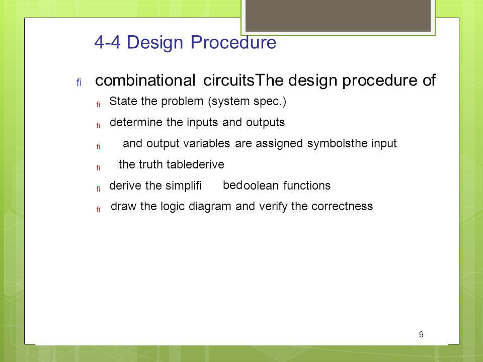 4-4 Design Procedure The design procedure of combinational circuits