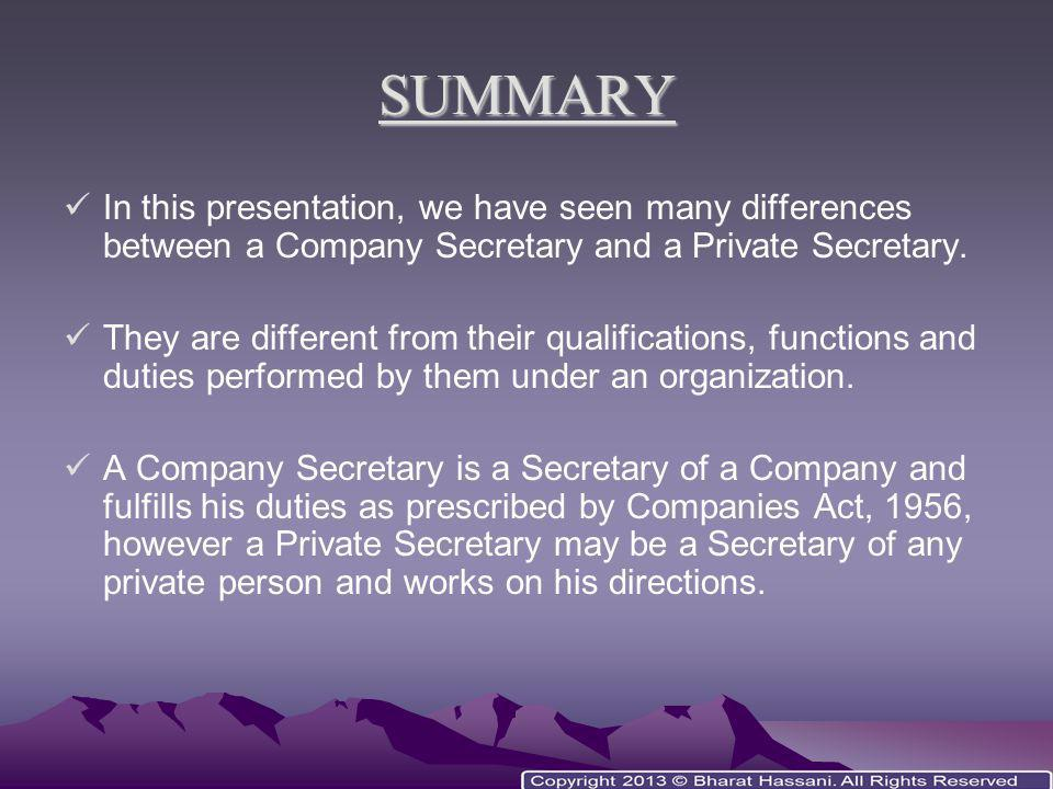 SUMMARY In this presentation, we have seen many differences between a Company Secretary and a Private Secretary.