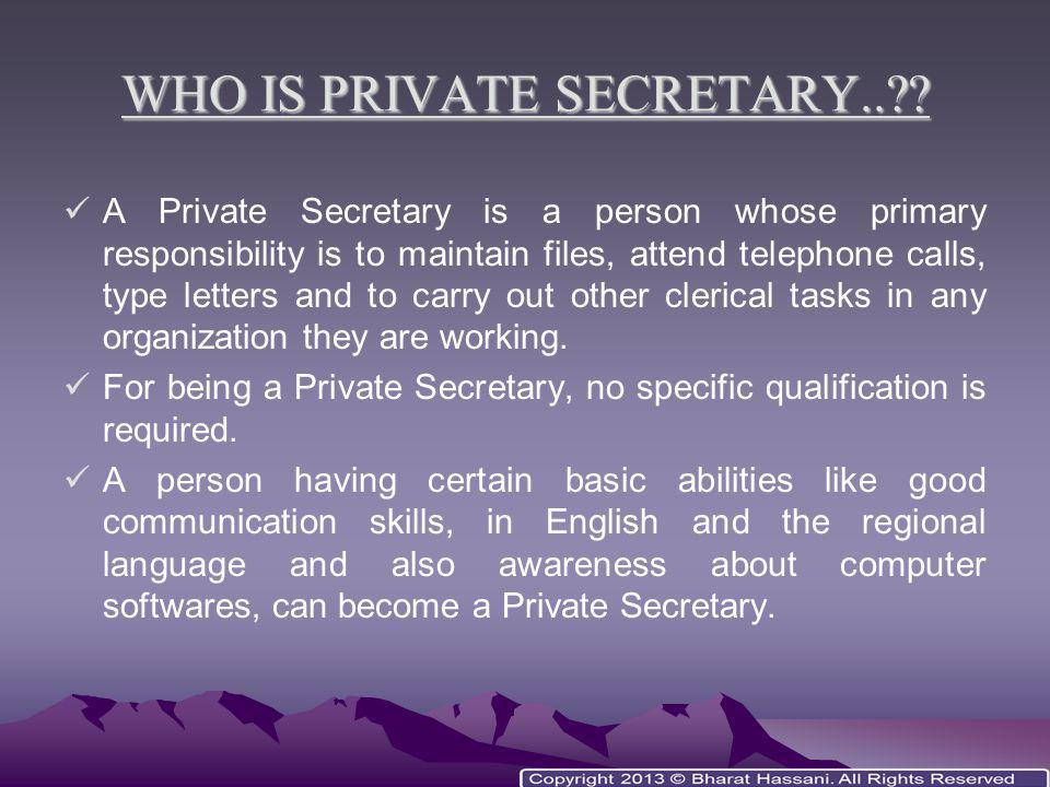 WHO IS PRIVATE SECRETARY..