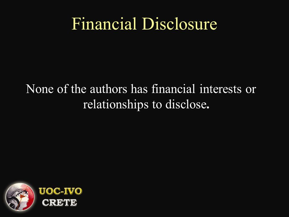 Financial Disclosure None of the authors has financial interests or relationships to disclose.