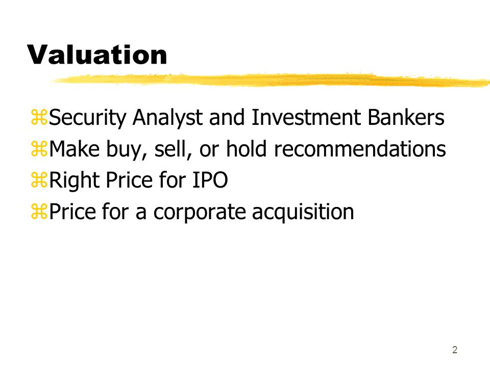 Valuation Security Analyst and Investment Bankers