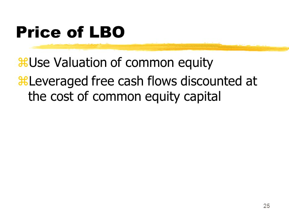 Price of LBO Use Valuation of common equity