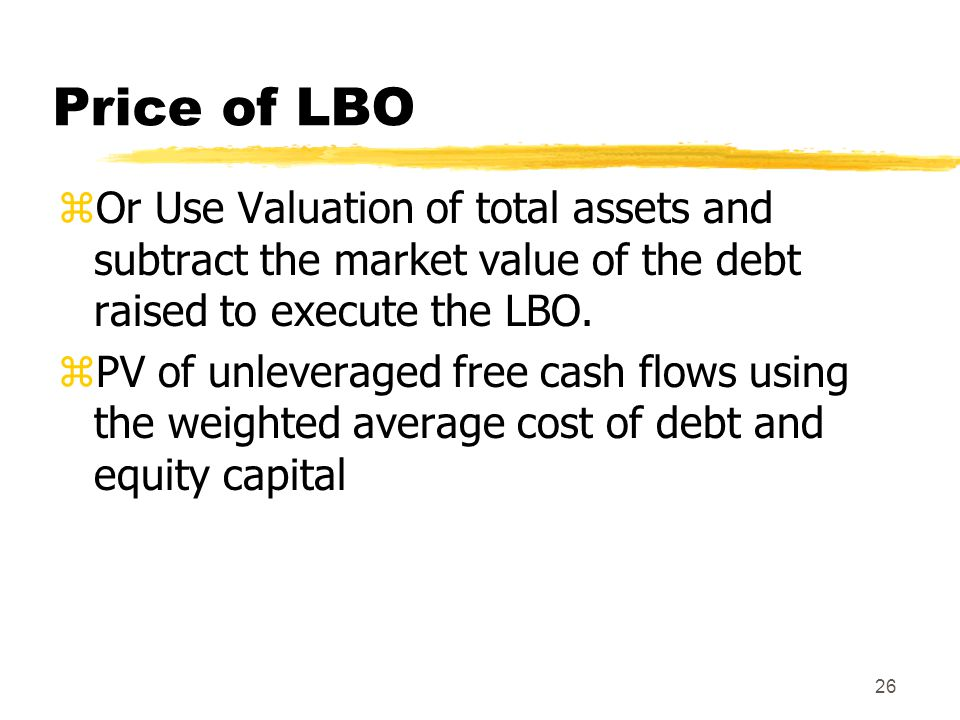 Price of LBO Or Use Valuation of total assets and subtract the market value of the debt raised to execute the LBO.