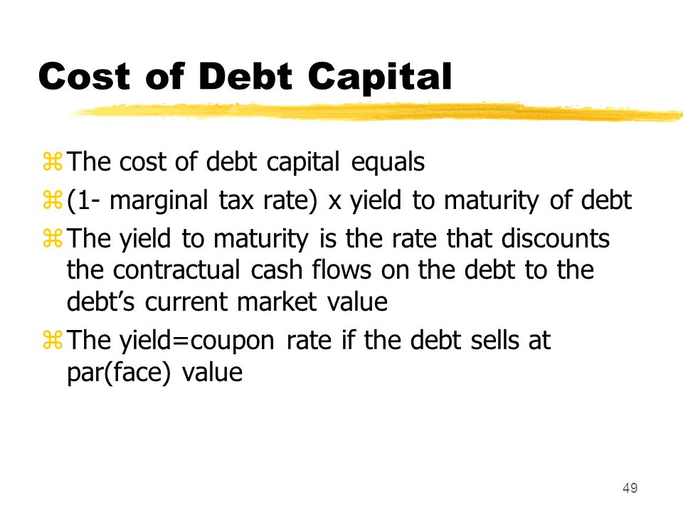 Cost of Debt Capital The cost of debt capital equals