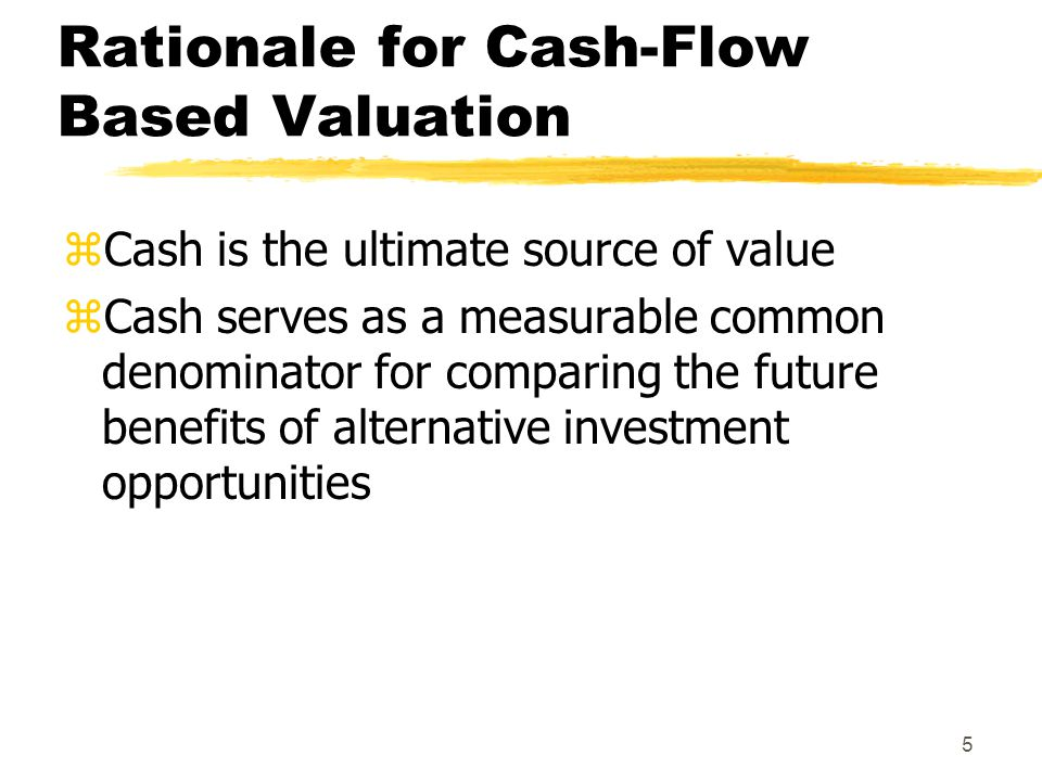 Rationale for Cash-Flow Based Valuation