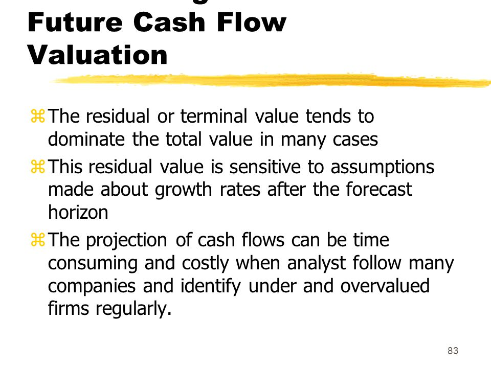 Disadvantages of the PV of Future Cash Flow Valuation